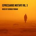 The Espressarios Mixtape vol. 3 by Georgio Firmani (07/12/2020)