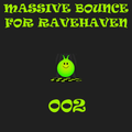 Massive Bounce for Ravehaven 002