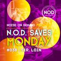 NOD Saves Monday #038 | Dj Sir. Loin | #JackinHouse #BasslineHouse #House