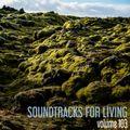 Soundtracks for Living - Volume 103