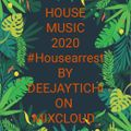 House Music 2020 - #Housearrest