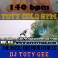 TOTY colo GYM Ep. 02 -140bpm-  For your Gym, Sport, Fitness