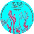 DCGS pt. 72 - Divine Disco Club Sessions Vol. 3 feat. Spence (Austin Boogie Crew)