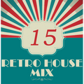 Dance to the House vol.15 - Retro mix