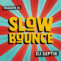 SlowBounce Brand New with Dj Septik | Dancehall, Moombahton, Reggae | Episode 10