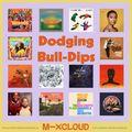 Dodging Bull-Dips