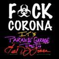 F**k Corona, It's Paradise Garage Time!!!!! mixed and produced by Earl DJ Jones!