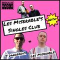 Les Miserable's Singles Club: J Dangerous 30th Birthday Special - 15/09/2021