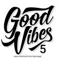 Good Vibes 5