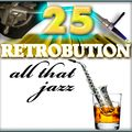 Retrobution Volume 25, ALL THAT JAZZy Groove 109 to 118 bpm