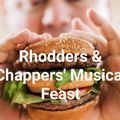 Rhodders' and Chappers Musical Feast