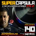 #SuperCapsulaMix - #Volumen 140 - by @DjMikeRaymond