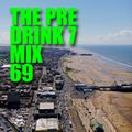 The Pre Drink 7 (Mix 69) Sexy Time Hip-Hop RnB House Deep House