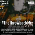 #TheThrowbackMix Vol. 12 - Quarantine Party Mix