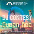 Dirtybird Campout 2019 DJ Contest – Queen Bee
