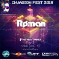 The Roman Trance Podcast - Episode #51 Invasion Fest 2019