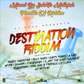 Destination Riddim (zj heno 2017) Mixed By SELEKTA MELLOJAH FANATIC OF RIDDIM