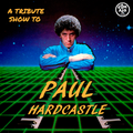 A Tribute Show To Paul Hardcastle