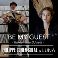 Be My Guest #3.1 - Father&Daughter - Philippe Cohen Solal x LUNA [SATURDAY]