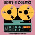 Edits & Delays