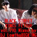 BLACK STREET KINGS FETISH vol.190