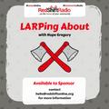 #LarpingAbout - 23 Apr 2019