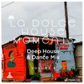 La Dolce House Moments #6 (Deep House & Dance Mix)