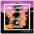 Guido's Lounge Cafe (Eclectic Chill) Guest Mix By FilippoCirri