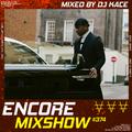 Encore Mixshow 374 by DJ Kace