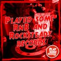 Played some RnB & Rocksteady records   21.4.2020