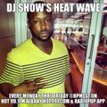 DJ ShOw's Heat Wave: Labor Day Edition on Hot 99.1fm (9/1/14 - Part 4)