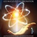 LED Nucleus Collab: Lightninghockeymusic, Lozy99 & Skyecatcher