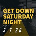 Get Down Saturday Night - March 7, 2020