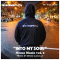 """House Music Vol. 2 - """"Into My Soul"""""""