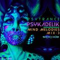Psykadelik - PsyTrance Mix:3 MIND MELODIES - Music In My Mind