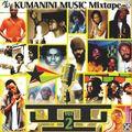 Kumanini Music Mixtape - Volume 2