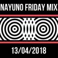 NAYUNO FRIDAY MIX 13  (13/04/2018)