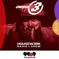 007 | HOUSEW3RK with Unique 3