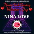 Nina Love - Oh So Sexy - Valentines Day House Tech Sunday - 14/2/21