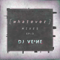 WHATEVER - EP 3 | whatever genre. whatever style.