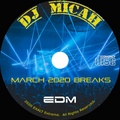 """DJ Micah with Elemental present """"March 2020 Breaks"""".  A Stealth Project."""