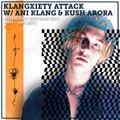 Klangxiety Attack w/ Ani Klang & Kush Arora 30th June 2021