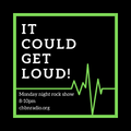 It Could Get Loud on CHBN Radio 01.03.21