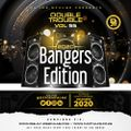 The Double Trouble Mixxtape 2020 Volume 55 2020 Bangers Edition
