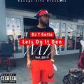 DJ T Gutta - Lets Do It Den Vol.2019
