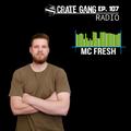 Crate Gang Radio Ep. 107: DJ McFresh