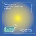RADIO KAPITAŁ: Easterndaze - Hungarian music /w MA'AM  (2019-01-04)