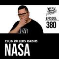 Club Killers Radio #380 - Nasa