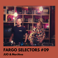 Fargo Selectors #09 - Jijo & MariAna