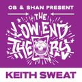 THE LOW END THEORY (EPISODE 39) feat. KEITH SWEAT